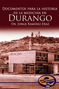 Documentos para la historia de la medicina en Durango