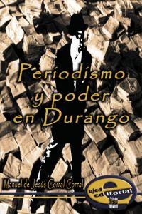 Periodismo y poder en Durango