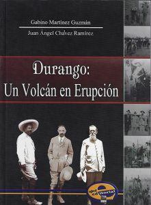 Durango: Un volcán en erupción