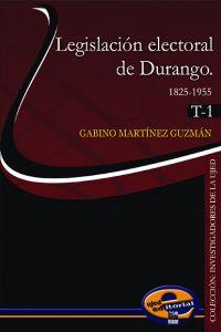 Legislación electoral de Durango 1825-1955