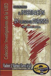 Construyendo la investigación en el Estado de Durango