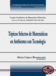 Tópicos Selectos de Matemáticas en Ambientes con Tecnolgía